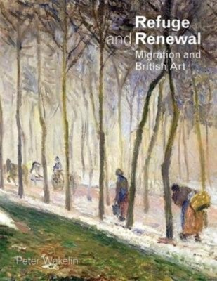 Refuge and Renewal Peter Wakelin 9781911408543