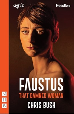 Faustus: That Damned Woman Chris Bush 9781848429314