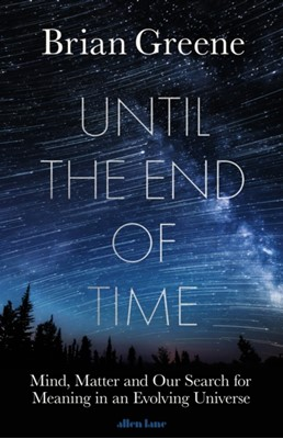 Until the End of Time Brian Greene 9780241295984
