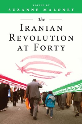 The Iranian Revolution at Forty  9780815737933