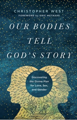 Our Bodies Tell God's Story CHRISTOPHER WEST 9781587434273