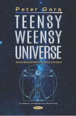 Teensy Weensy Universe Peter Gara 9781536165166