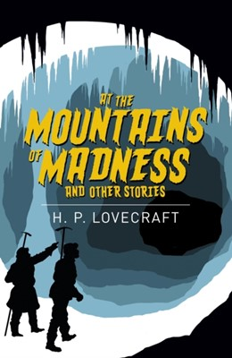 At the Mountains of Madness & Other Stories H. P. Lovecraft 9781838575595