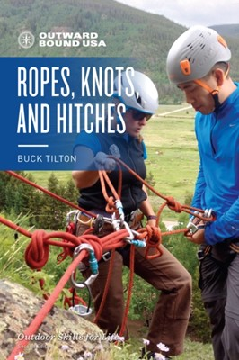 Outward Bound Ropes, Knots, and Hitches Buck Tilton 9781493035038