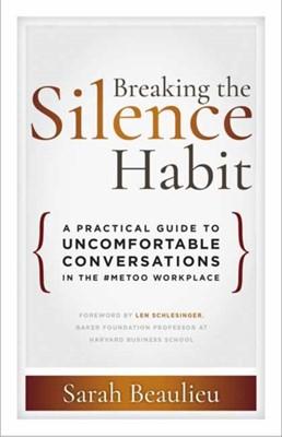 Breaking the Silence Habit Sarah Beaulieu 9781523087402