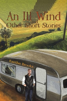 An Ill Wind and Other Short Stories Eartha Brooks 9781786938473