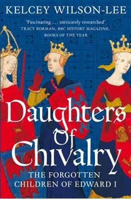Daughters of Chivalry Kelcey Wilson-Lee 9781509847914