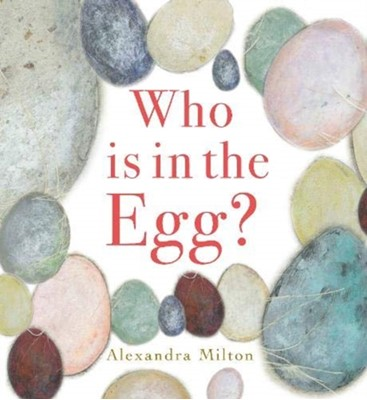 Who is in the Egg? Alexandra Milton 9781912757626