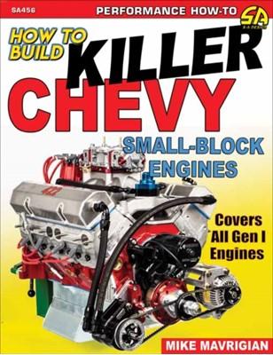 How to Build Killer Chevy Small-Block Mike Mavrigian 9781613254899