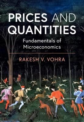 Prices and Quantities Rakesh V. (University of Pennsylvania) Vohra 9781108715690