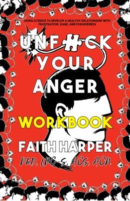 Unfuck Your Anger Workbook Faith G. Harper 9781621061243