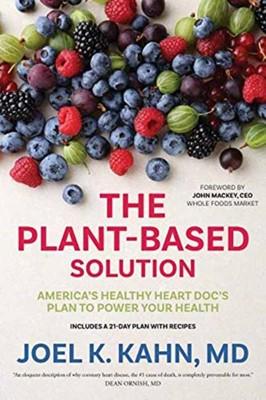 The Plant-Based Solution John Mackey, Joel K. Kahn 9781683644651