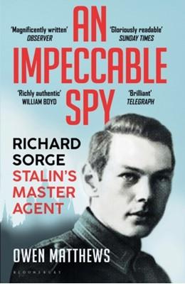 An Impeccable Spy Owen Matthews 9781408857816