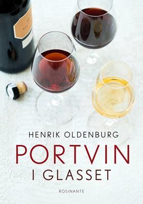 Portvin i glasset Henrik Oldenburg 9788763853392