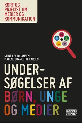 Undersøgelser af børn, unge og medier Stine Liv Johansen, Malene Charlotte Larsen 9788759336885