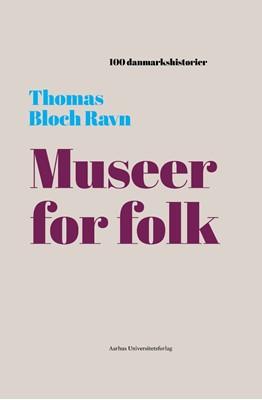 Museer for folk Thomas Bloch Ravn 9788772191317