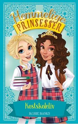 Hemmelige Prinsesser 14: Kostskoleliv Rosie Banks 9788762732568
