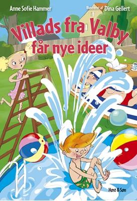 Villads fra Valby får nye ideer Anne Sofie Hammer 9788763860918