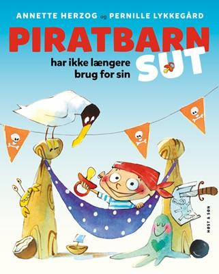 Piratbarn har ikke længere brug for sin sut Annette Herzog 9788763861533