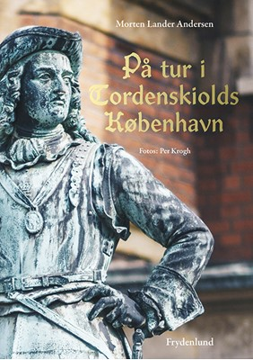 På tur i Tordenskiolds København Morten Lander Andersen 9788772161211