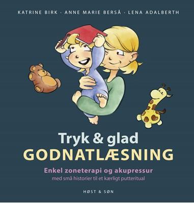 Tryk og glad godnatlæsning Lena Adalberth, Katrine Birk, Anne Marie Berså 9788763859820