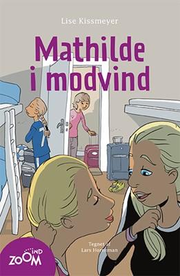 Mathilde i modvind Lise Kissmeyer 9788763827836