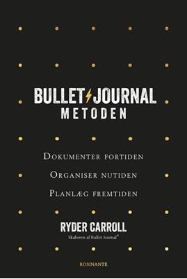 Bullet Journal-metoden Ryder Carroll 9788763854160