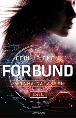 Karanagalaksen Log III. Forbund Cecilie Eken 9788763857840