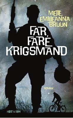 Far, fare krigsmand Mette Emilieanna Bruun 9788763829984