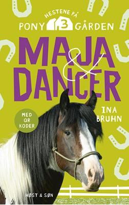 Maja og Dancer Ina Bruhn 9788763831277