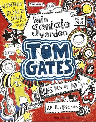 Tom Gates - Min geniale verden Liz Pichon 9788763848732