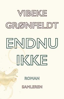 Endnu ikke Vibeke Grønfeldt 9788763836128