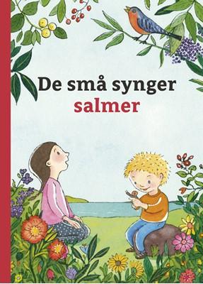 De små synger salmer Christel Amundsen (red.) 9788763856867