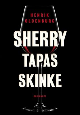 Sherry, tapas, skinke Henrik Oldenburg 9788763858106