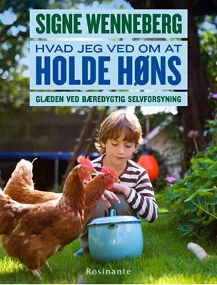 Hvad jeg ved om at holde høns Signe Wenneberg 9788763846301
