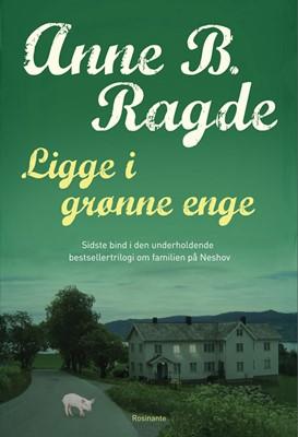 Ligge i grønne enge, spb Anne B. Ragde 9788763841009