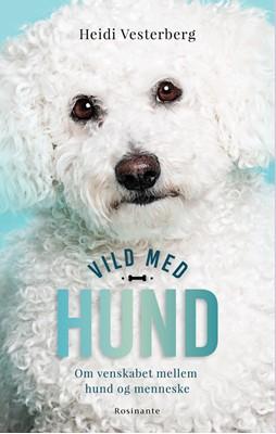 Vild med hund Heidi Vesterberg 9788763843973