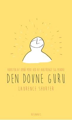 Den dovne gurus guide til livet Laurence Shorter 9788763839419