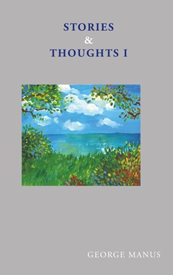 Stories & Thoughts I George Manus 9788743081463