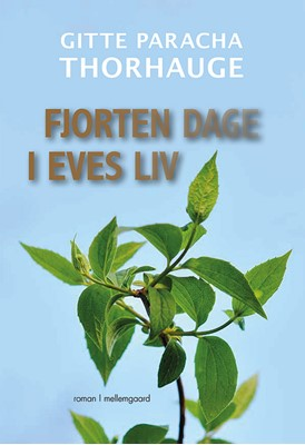 Fjorten dage i Eves liv Gitte Paracha Thorhauge 9788772188195