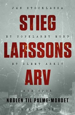 Stieg Larssons arv Jan Stocklassa 9788763857413