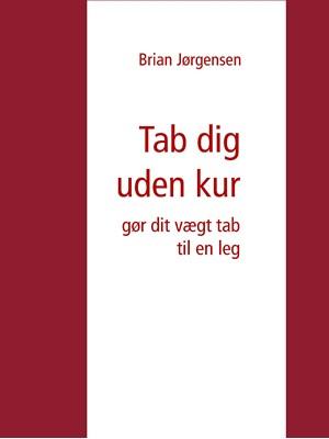 Tab dig uden kur Brian Jørgensen 9788743012771