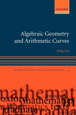 Algebraic Geometry and Arithmetic Curves Qing Liu, Qing (Charge de recherche Liu 9780199202492