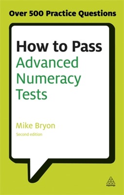 How to Pass Advanced Numeracy Tests Mike Bryon 9780749467890