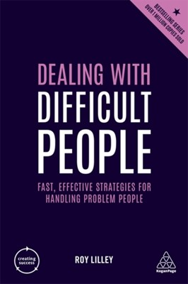 Dealing with Difficult People Roy Lilley 9780749486419