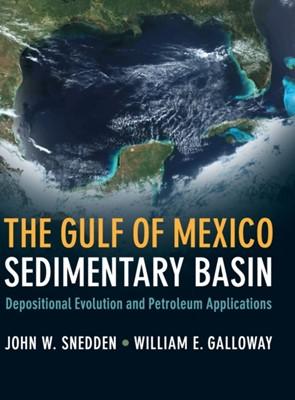 The Gulf of Mexico Sedimentary Basin John W. (University of Texas Snedden, William E. (University of Texas Galloway 9781108419024