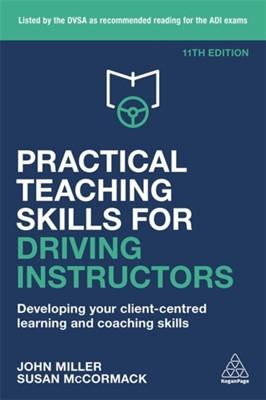 Practical Teaching Skills for Driving Instructors Susan McCormack, John Miller 9780749498580
