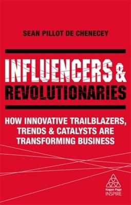 Influencers and Revolutionaries Sean Pillot de Chenecey 9780749498689