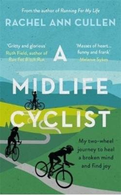 A Midlife Cyclist Rachel Cullen 9781788701846
