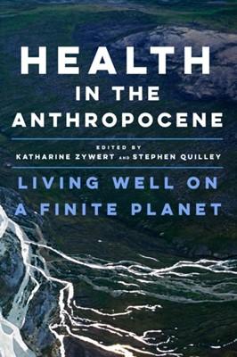 Health in the Anthropocene  9781487524142
